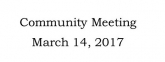 Community Meeting March 14, 2017